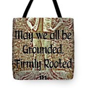 Firmly Rooted Tote Bag