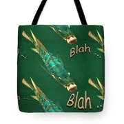 Fish Say Blah Blah Blah Tote Bag