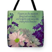 Flowers Are The Sweetest Thing Tote Bag