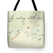 Fly Away With Me Tote Bag