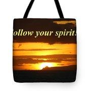 Follow Your Spirit Tote Bag