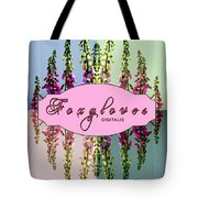 Foxgloves Times 4 Tote Bag by Margaret Newcomb