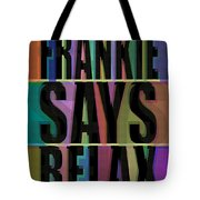 Frankie Says Relax Frankie Goes To Hollywood Tote Bag