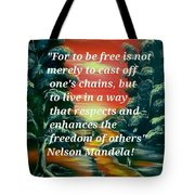 Freedom Quotes From Nelson Mandela Tote Bag