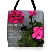 Friendship Is A Golden Tie With Geraniums Tote Bag