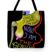 From Fool To Genius Tote Bag