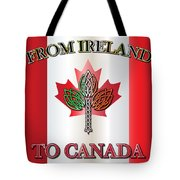 From Ireland To Canada Tote Bag