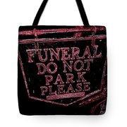 Funeral Sign Tote Bag