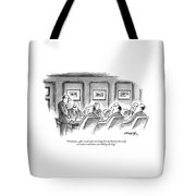 Gentlemen, After Much Soul-searching I've Decided Tote Bag
