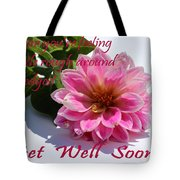 Get Well Soon - Louise Dahlia - Pink Flower Tote Bag