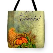 Give Thanks I Tote Bag