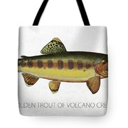 Golden Trout Of Volcano Creek Tote Bag