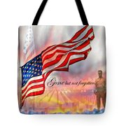 Gone But Not Forgotten Military Memorial Tote Bag