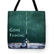 Gone Fishing At The Pier With My Rod And Reel Tote Bag