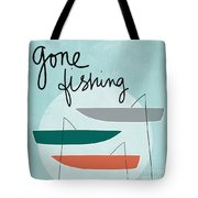 Gone Fishing Tote Bag by Linda Woods