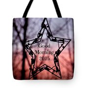 Good Morning 2015 Tote Bag