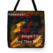 Google First Then Post Tote Bag