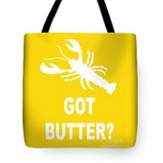 Got Butter Lobster Tote Bag