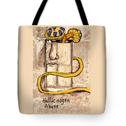 Hallucinogen Abuse Tote Bag