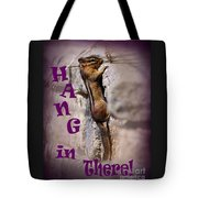Hang In There Chipmunk Tote Bag