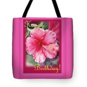 Happy Birthday Hibiscus  Tote Bag