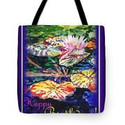 Happy Birthday Water Lilies  Tote Bag