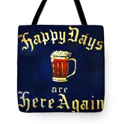 Happy Days Are Here Again Tote Bag