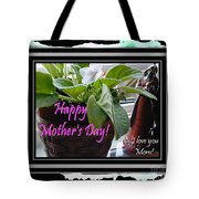 Happy Mother's Day I Love You Mom Tote Bag