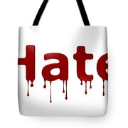 Hate Blood Text Tote Bag