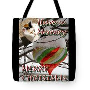 Have A Meowey Merry Christmas Tote Bag