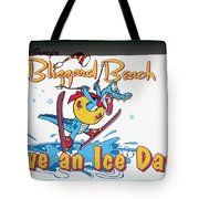 Have An Ice Day Tote Bag