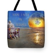 Have Faith In Karma Tote Bag by Betsy Knapp