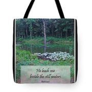 He Leads Me Beside The Still Waters Tote Bag