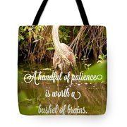 Heron With Quote Photograph  Tote Bag