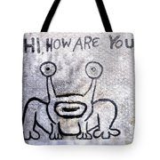 Hi How Are You Tote Bag
