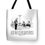 Hi, I'm Ron.  I'll Be Your Waiter This Evening Tote Bag
