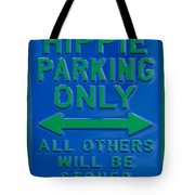 Hippie Parking Only Sign Tote Bag