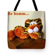 Ho Hummm Tiger Tote Bag