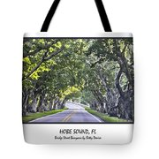 Hobe Sound Fl-bridge Street Banyans Tote Bag