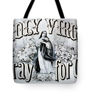 Holy Virgin Pray For Us Tote Bag by Bill Cannon