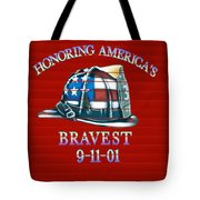 Honoring Americas Bravest From Sept 11 Tote Bag