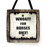 Horses Only Sign Picture Tote Bag