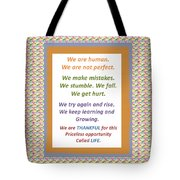Humans Mistakes Stumble Grow Life Priceless Opportunity Background Designs  And Color Tones N Color  Tote Bag