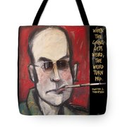 Hunter S. Thompson Weird Quote Poster Tote Bag