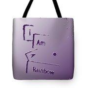 I Am A Rainbow Tote Bag