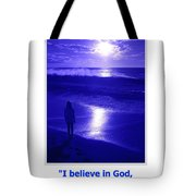 I Believe In God Tote Bag