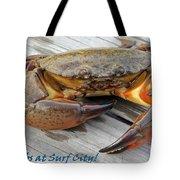 I Got Crabs At Surf City Tote Bag
