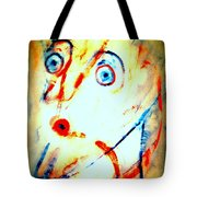 I Have This Strange Feeling Today I Feel That Anything Can Happen  Tote Bag