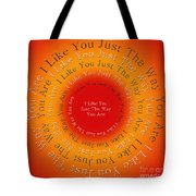 I Like You Just The Way You Are 2 Tote Bag