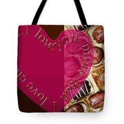 I Love You More Than I Love Chocolate 5 Tote Bag